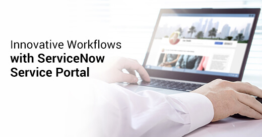 Innovative Workflows with ServiceNow Service Portal