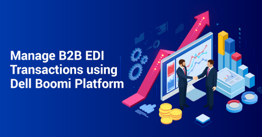 Manage B2B EDI Transactions using Dell Boomi Platform