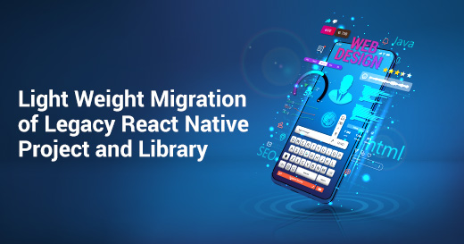 Light Weight Migration of Legacy React Native Project and Library