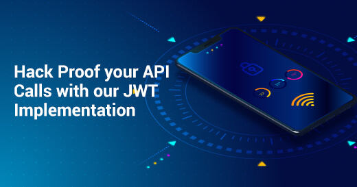 Hack Proof your API Calls with JWT Implementation