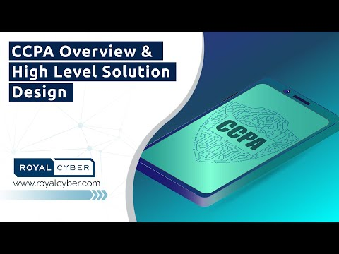 CCPA Overview & High Level Solution Design