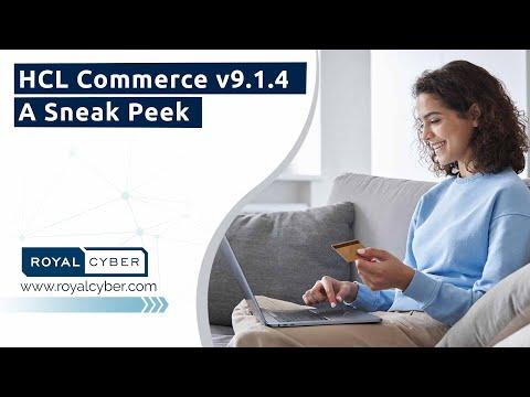 HCL Commerce v9.1.4: A Sneak Peek