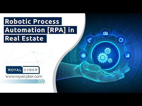 Robotic Process Automation [RPA] in Real Estate | Intelligent Process Automation | RPA Automation