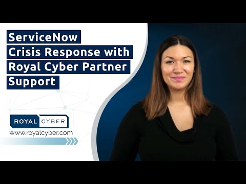 ServiceNow Crisis Response with Royal Cyber Partner Support