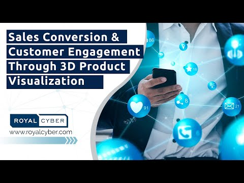 Sales Conversion & Customer Engagement Through 3D Product Visualization