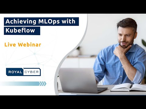 Achieving MLOps with Kubeflow | Live Webinar | Save your Spot! | MLOps Implementation Solutions