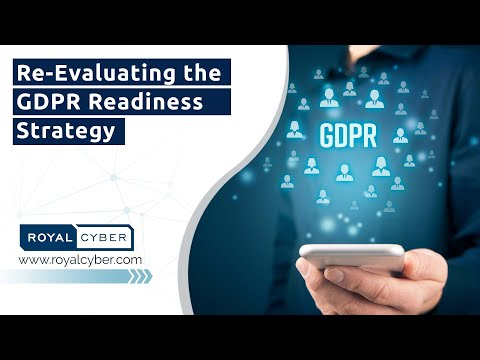 Re-Evaluating the GDPR Readiness Strategy | Royal Cyber