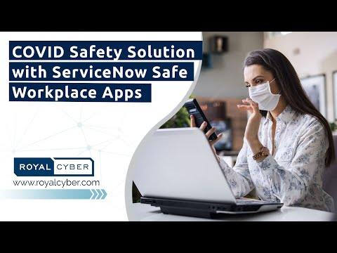 COVID Safety Solution with ServiceNow Safe Workplace Apps | Health and Occupational Safety