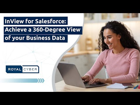InView for Salesforce: Achieve a 360-Degree View of your Business Data