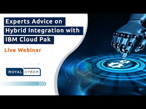 Experts Advice on Hybrid Integration with IBM Cloud Pak | Join us for Live Webinar | Register today!