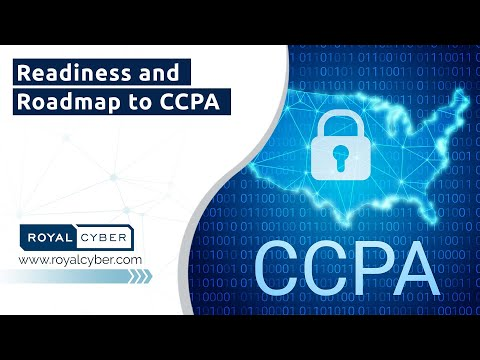 Readiness and Roadmap to CCPA (The California Consumer Privacy Act )