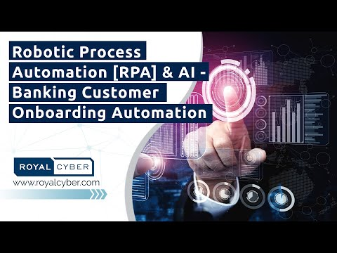 Robotic Process Automation [RPA] & AI - Banking Customer Onboarding Automation | RPA Services