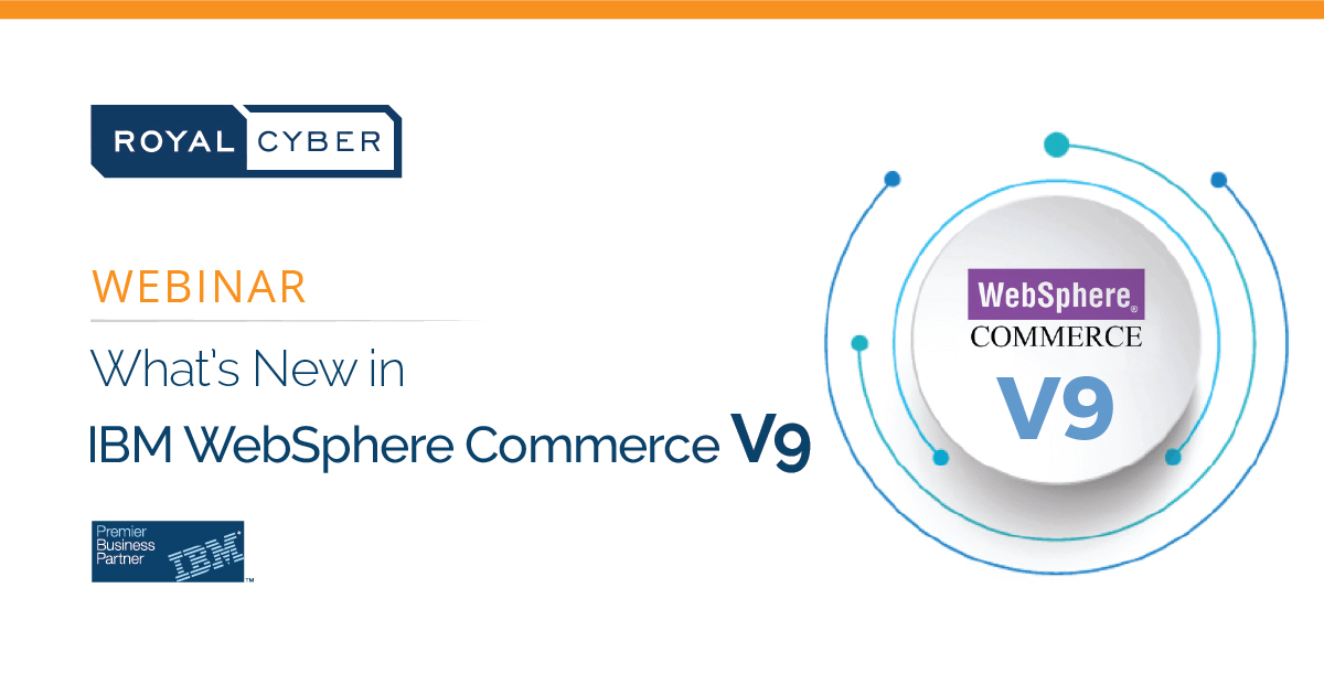 Webinar: What's New in IBM WebSphere Commerce V9
