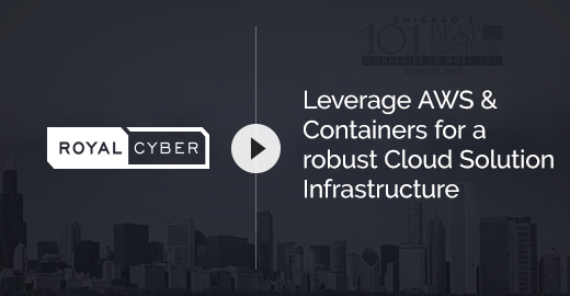 Leverage AWS & Containers for a robust Cloud Solution Infrastructure