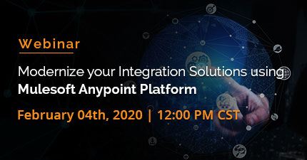 Modernize your Integration Solutions using Mulesoft Anypoint Platform