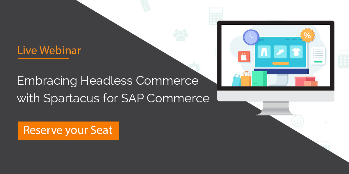 Embracing Headless Commerce with Spartacus for SAP Commerce Cloud